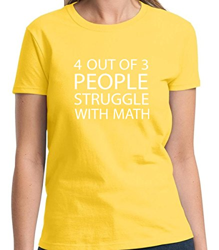 Women 3 out of 4 people funny humorous Women's Tshirt Short Sleeve A&G (Small, Daisy Yellow) (Yale University Halloween Reddit)