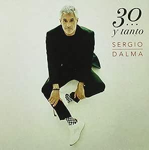 Sergio Dalma 30 Y Tanto
