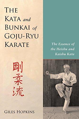The Kata and Bunkai of Goju-Ryu Karate: The Essence of the Heishu and Kaishu Kata (Karate Goju Ryu)