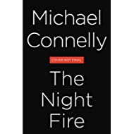 The Night Fire (A Ballard and Bosch Novel)
