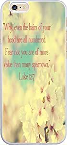 Case For Iphone 6, Iphone 6 Case Christian Quotes Bible Verses 4.7 Inches Why Even The Hairs Of Your Head Are All Numbered Fear Not You Are Of More Value Than Many Sparrows Luke 12:7