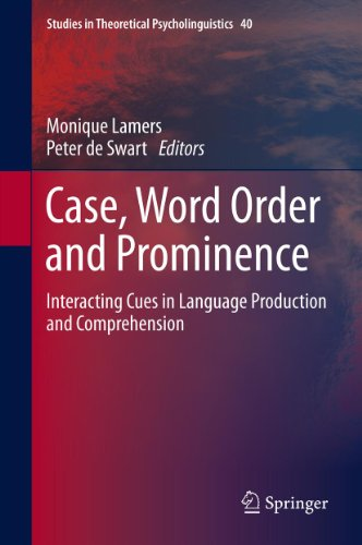 Case, Word Order and Prominence: Interacting Cues in Language Production and Comprehension: 40 (Studies in Theoretical Psycholinguistics) Pdf