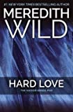 Meredith Wild: Hard Love : The Hacker Series #5 (Paperback); 2015 Edition