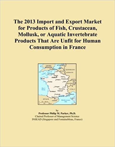 The 2013 Import and Export Market for Products of Fish, Crustacean, Mollusk, or Aquatic Invertebrate Products That Are Unfit for Human Consumption in France
