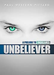 Unbeliever (Psychological Suspense Novella) (Psychological Suspense Mystery Book 1)