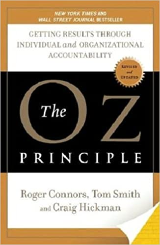 the oz principle getting results through individual and organisational accountability