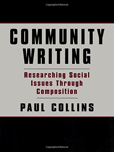 Community Writing: Researching Social Issues Through Composition (Language, Culture, and Teaching Series)