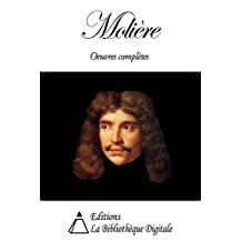 Molière - Oeuvres complètes (French Edition)