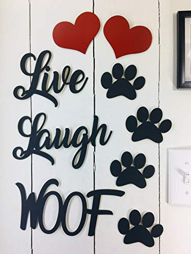 Live Laugh Woof -This is NOT Vinyl Decal or Peel Stick - Easily Tak-it-Up with Plasti-Tak provided Removable Paintable Art Wall Décor Gift Quotes Sayings