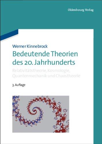 bedeutende-theorien-des-20-jahrhunderts-relativittstheorie-kosmologie-quantenmechanik-und-chaostheorie-ein-vorstoss-kosmologie-chaostheorie-prdikatenlogik