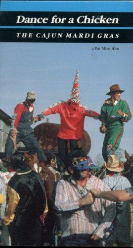 Dance for a Chicken - The Cajun Mardi Gras - A Pat Mire Film