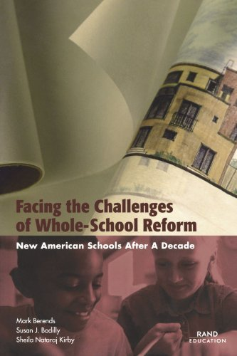 Facing the Challenges of Whole-School Reform: New American Schools After a Decade by Berends, Mark, Bodilly, Susan J., Kirby, Sheila Nataraj (2002) Paperback
