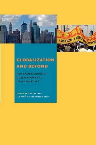 Globalization and Beyond: New Examinations of Global Power and Its Alternatives