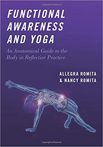 Functional Awareness and Yoga: An Anatomical Guide to the ...