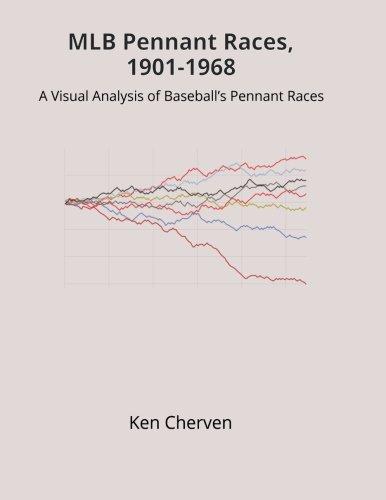 Baseball Pennant Race - MLB Pennant Races, 1901-1968: A Visual Analysis of Baseball's Pennant Races (MLB Visual Analysis Series) (Volume 1)