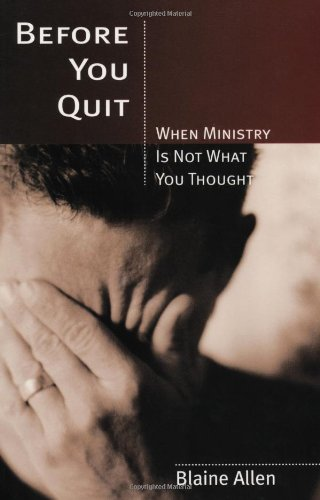Before You Quit -- When Ministry Is Not What You Thought