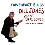 Davenport Blues [Us Import] by Dill Jones (2004-04-06)