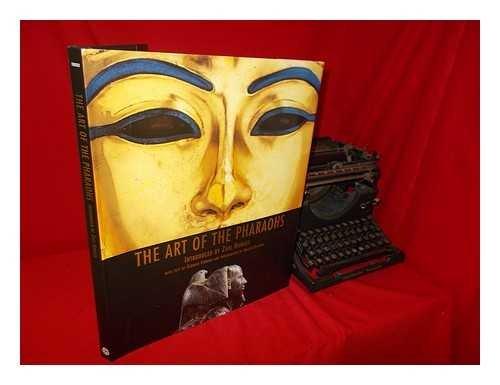 The Art of the Pharaohs: Introduced by Zahi Hawass