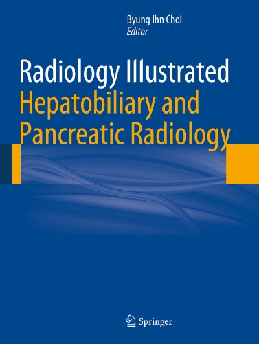 Radiology Illustrated: Hepatobiliary and Pancreatic Radiology Pdf