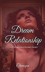 Dream Relationship (Undisclosed Desires Book 1)