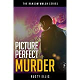 Picture Perfect Murder (Clean Fiction): A gripping detective mystery (Book 1) (The Ransom Walsh Series)