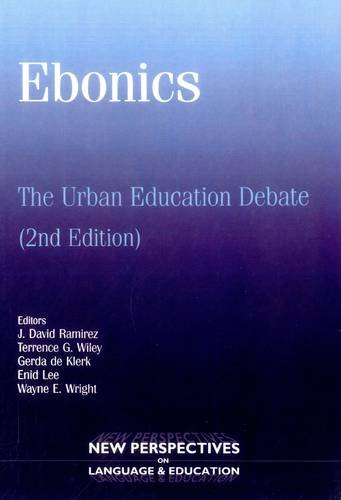 Ebonics: The Urban Educational Debate (New Perspectives On Language And Education)