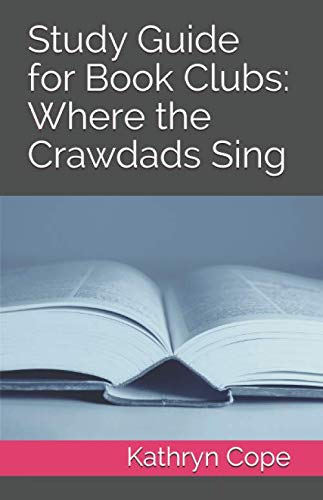 Study Guide for Book Clubs: Where the Crawdads Sing (Study Guides for Book Clubs)