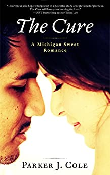 The Cure (Michigan Sweet Romance) by [Cole, Parker J]