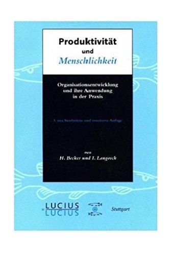 Produktivität und Menschlichkeit: Organisationsentwicklung und ihre Anwendung in der Praxis