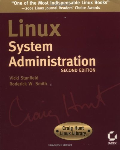 Linux System Administration, Second Edition (Craig Hunt Linux Library) by Vicki Stanfield (2002-09-09)