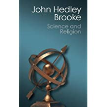 Science and Religion: Some Historical Perspectives
