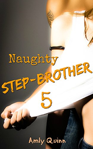 - Naughty Step-brother 5 (Naughty Step Series)