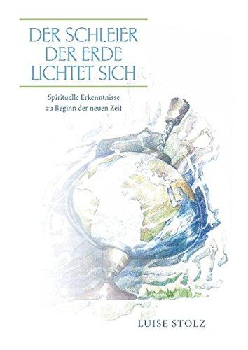 Der Schleier der Erde lichtet sich: Spirituelle Erkenntnisse zu Beginn der neuen Zeit