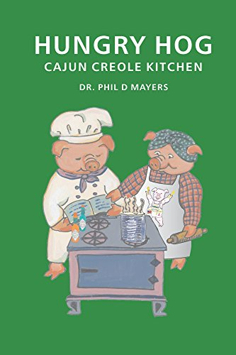 Hungry Hog Cajun Creole Kitchen by Dr. Phil D Mayers