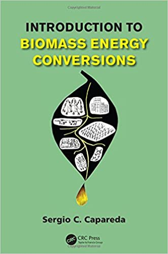 Introduction to biomass energy conversions sergio capareda introduction to biomass energy conversions 1st edition fandeluxe Images