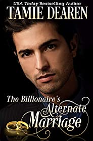 The Billionaire's Alternate Marriage (The Limitless Clean Billionaire Romance Series Boo