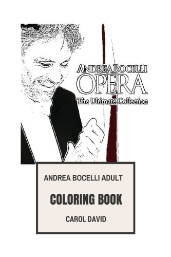 Andrea Bocelli Adult Coloring Book  Classical Cultural Icon And Opera Tenor  Beautiful Vocalist And Songwriter Inspired Adult Coloring Book