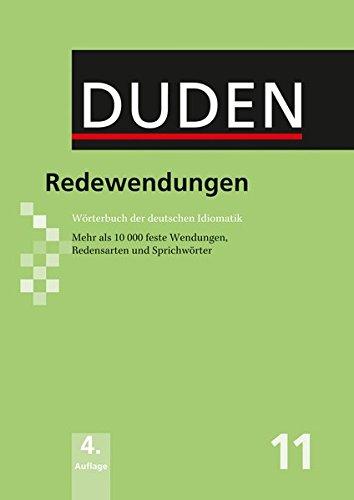 Redewendungen: Wörterbuch der deutschen Idiomatik (Duden - Deutsche Sprache in 12 Bänden)
