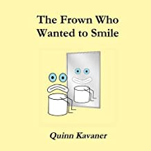 The Frown Who Wanted to Smile