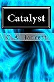 Catalyst, C. A. Jarrett, 1477661271