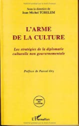 L'arme de la culture : Les stratégies de la diplomatie culturelle non gouvernementale