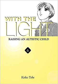 Book With the Light... Vol. 6: Raising an Autistic Child