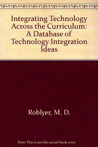 Integrating Technology Across the Curriculum: A Database of Technology Integration Ideas