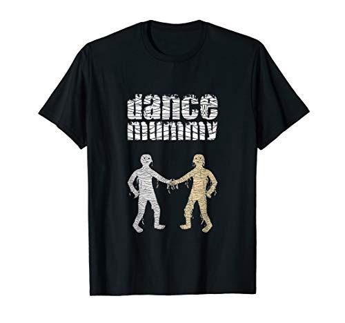 (Dance Mummy funny dance mom Halloween costume for mummies T-Shirt)