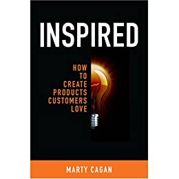 Inspired: How To Create Products Customers Love by [Cagan, Marty]