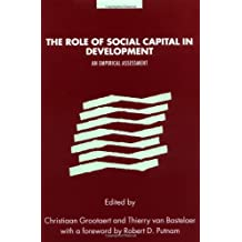 The Role of Social Capital in Development: An Empirical Assessment (English Edition)