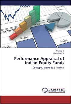 Performance Appraisal of Indian Equity Funds: Concepts, Methods & Analysis