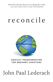 Reconcile: Conflict Transformation for Ordinary Christians by [Lederach, John Paul]