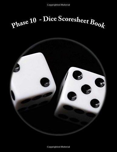 Phase 10 - Dice Scoresheet Book: 100 Pages (50 sheets) pdf epub