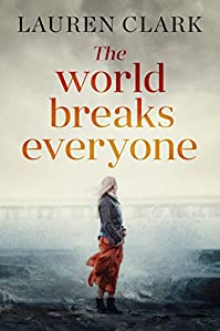 The World Breaks Everyone by Lauren Clark ebook deal